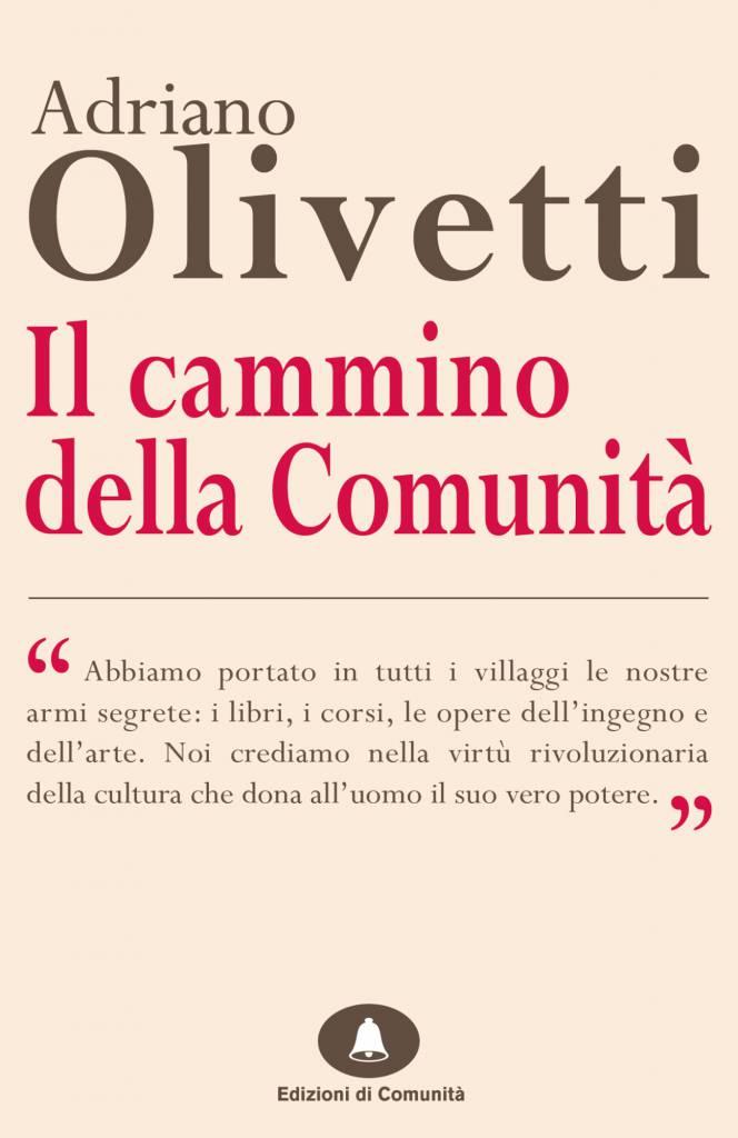Il cammino della comunità – Adriano Olivetti