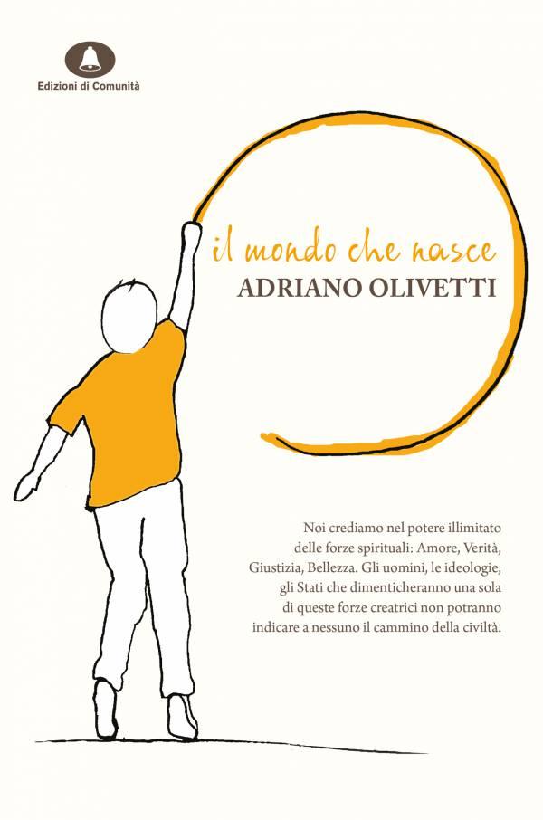 Il mondo che nasce – Adriano Olivetti (a cura di Alberto Saibene)