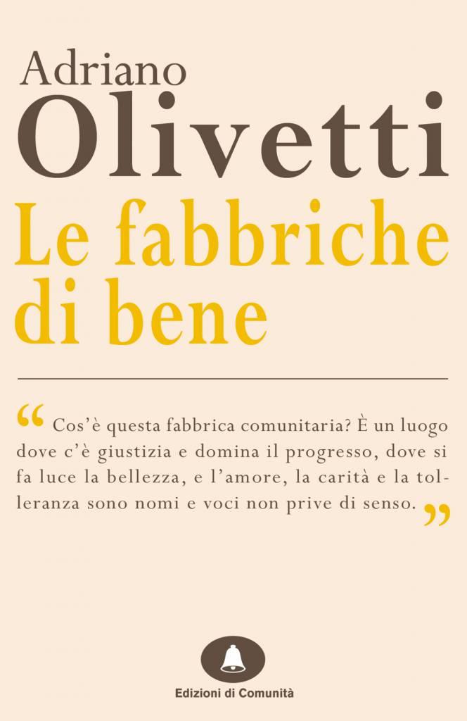 Le fabbriche di bene – Adriano Olivetti