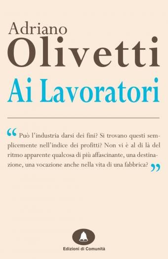Ai Lavoratori – Adriano Olivetti
