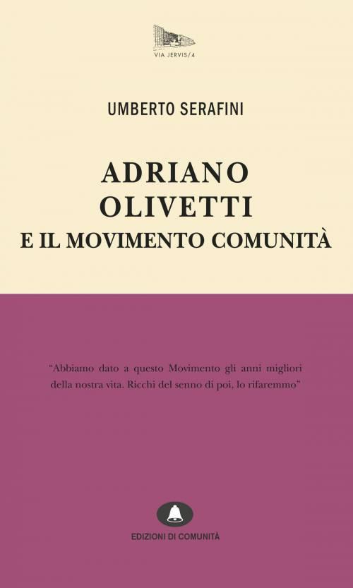 Adriano Olivetti e il Movimento Comunità – Umberto Serafini