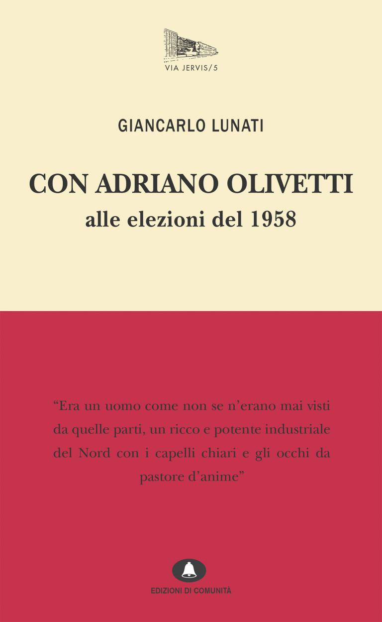 Con Adriano Olivetti alle elezioni del 1958 – Giancarlo Lunati