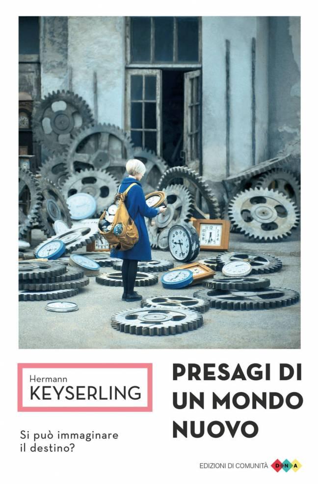 Presagi di un mondo nuovo – Hermann Keyserling