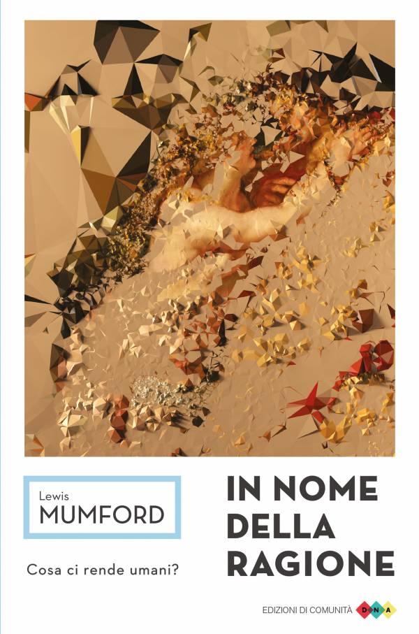 In nome della ragione - Lewis Mumford