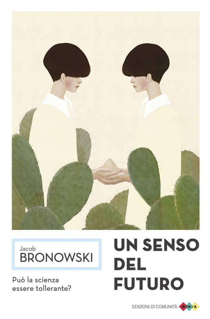 Un senso del futuro – Jacob Bronowski