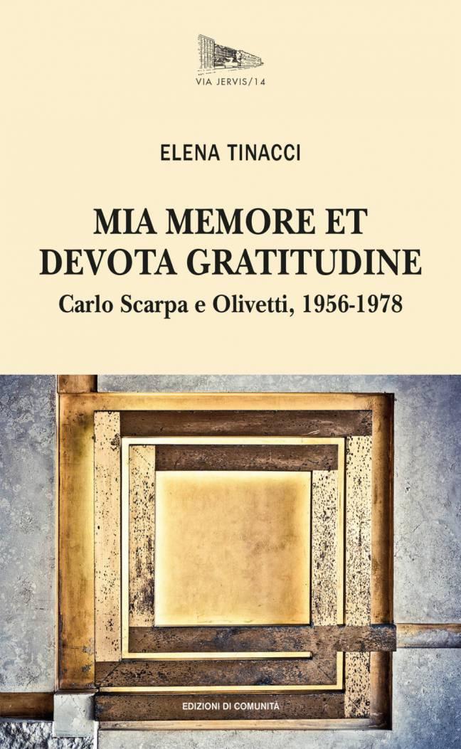 MIA MEMORE ET DEVOTA GRATITUDINE – Carlo Scarpa e Olivetti, 1956-1978
