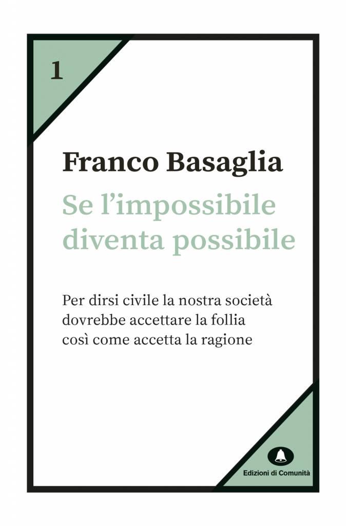 Se l'impossibile diventa possibile – Franco Basaglia