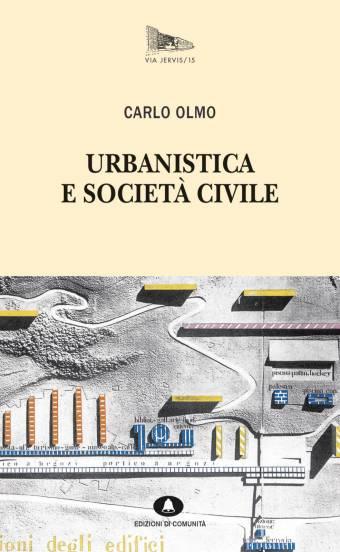 URBANISTICA E SOCIETÀ CIVILE – CARLO OLMO
