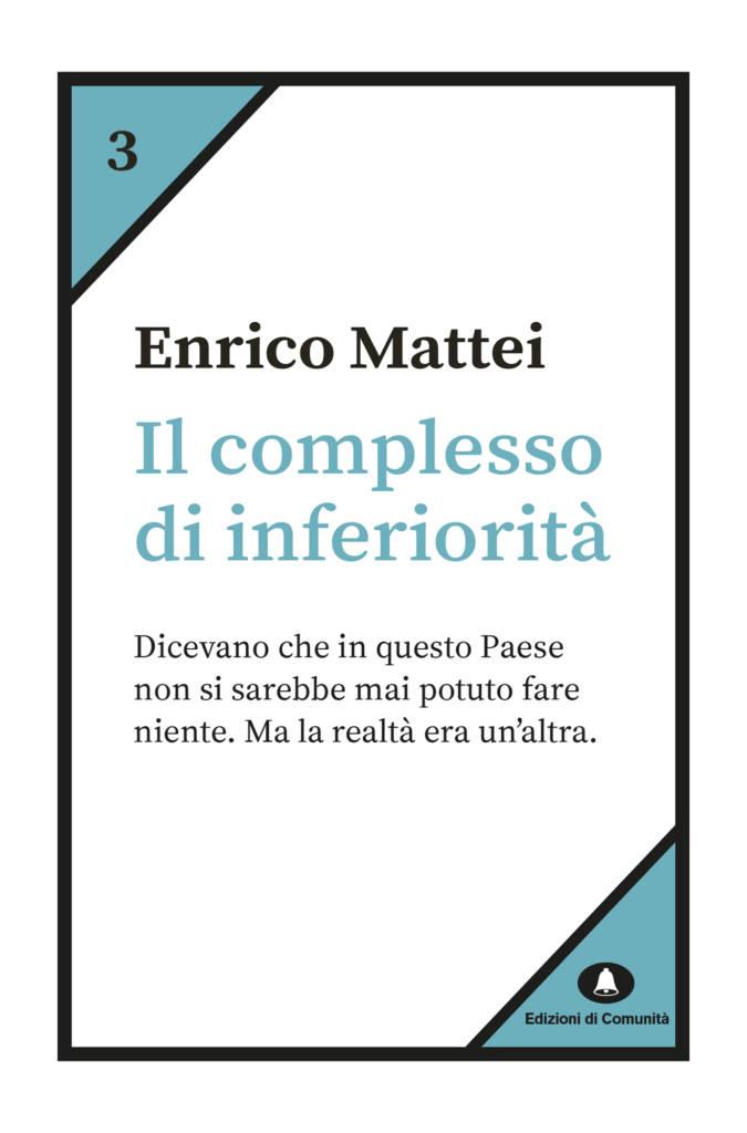 Il complesso di inferiorità - Enrico Mattei