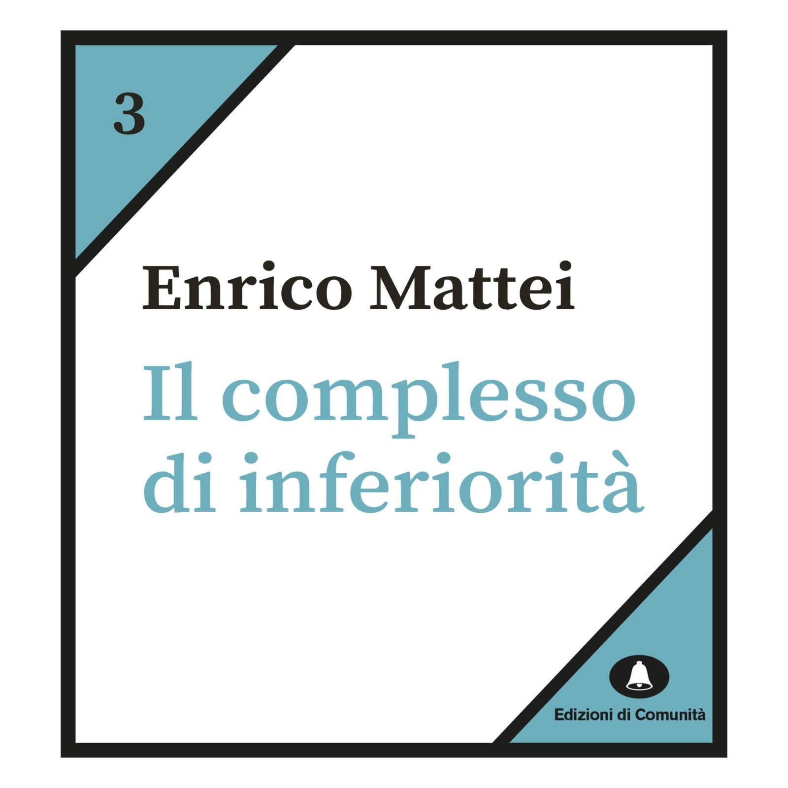 Il complesso  di inferiorità – Enrico Mattei